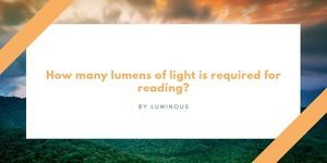 How many lumens of light are required for reading